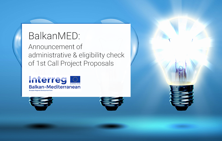 BalkanMED: Announcement of administrative and eligibility check of 1st Call Project Proposals